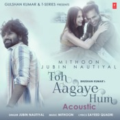 Toh Aagaye Hum Acoustic Song