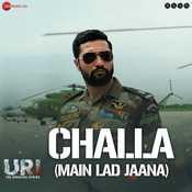 Challa (main Lad Jaana) Uri Movie Songs
