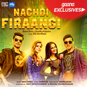 Nachdi Firaangi Nachdi Firaangi Movie Songs