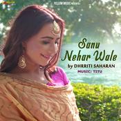 Sanu Nehar Wale Song