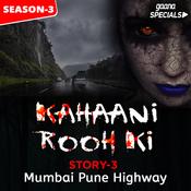 Kahaani Rooh Ki Story 03 S3 - Mumbai Pune Highway Song